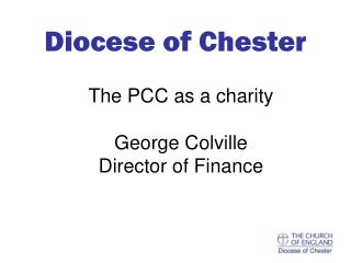 The PCC as a charity George Colville Director of Finance