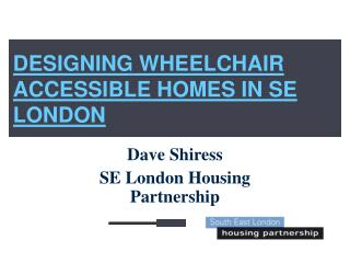 DESIGNING WHEELCHAIR ACCESSIBLE HOMES IN SE LONDON