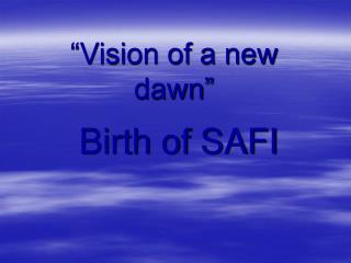 """Vision of a new dawn"""