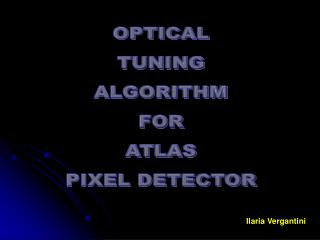 OPTICAL TUNING ALGORITHM FOR ATLAS PIXEL DETECTOR