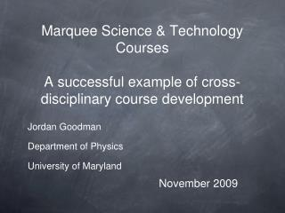 Jordan Goodman Department of Physics University of Maryland