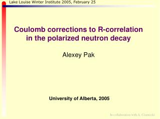 Coulomb corrections to R-correlation  in the polarized neutron decay Alexey Pak