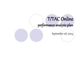 T/TAC Online performance analysis plan