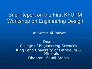 Brief Report on the First KFUPM Workshop on Engineering Design