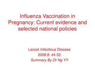 Influenza Vaccination in Pregnancy: Current evidence and selected national policies
