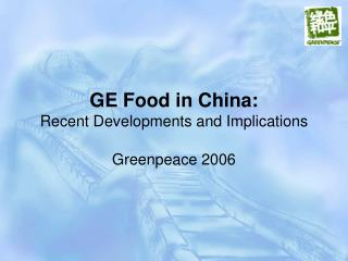 GE Food in China: Recent Developments and Implications