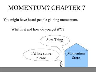 MOMENTUM? CHAPTER 7
