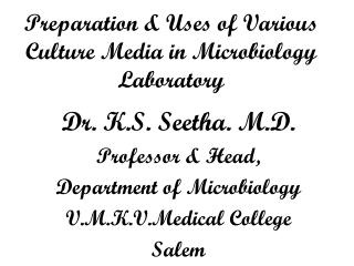 Preparation & Uses of Various Culture Media in Microbiology Laboratory