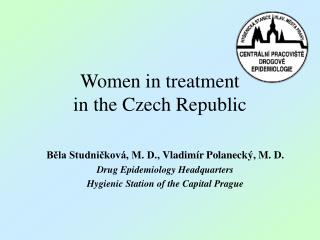 Women in treatment  in the Czech Republic