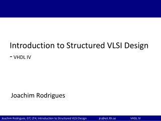Introduction to Structured VLSI Design - VHDL IV