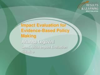 Impact Evaluation for Evidence-Based Policy Making