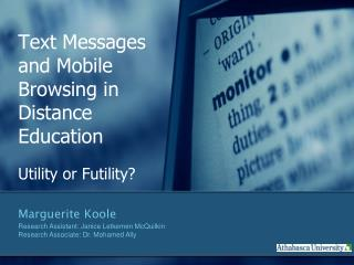 Text Messages and Mobile Browsing in Distance Education
