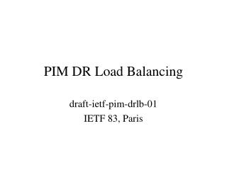 PIM DR Load Balancing