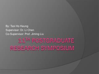 11 th Postgraduate Research Symposium