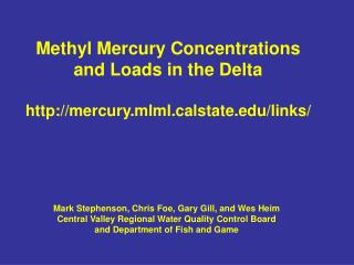 Methyl Mercury Concentrations and Loads in the Delta mercury.mlmllstate/links/
