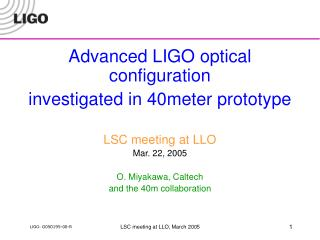 Advanced LIGO optical configuration investigated in 40meter prototype LSC meeting at LLO