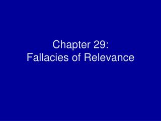 Chapter 29: Fallacies of Relevance