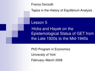 Lesson 5 Hicks and Hayek on the Epistemological Status of GET from the Late 1920s to the Mid-1940s