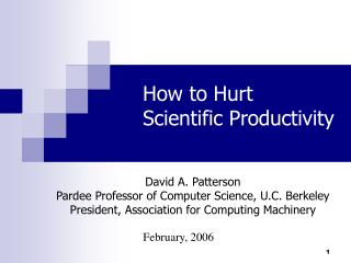 How to Hurt  Scientific Productivity