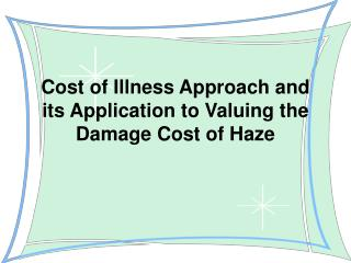 Cost of Illness Approach and its Application to Valuing the Damage Cost of Haze
