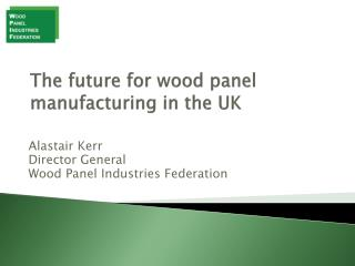 The  future for wood panel manufacturing in the UK