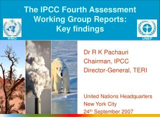 The IPCC Fourth Assessment Working Group Reports: Key findings