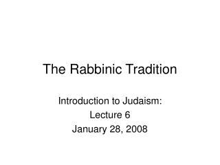The Rabbinic Tradition