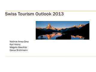 Swiss Tourism Outlook  2013