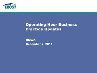 Operating Hour Business Practice Updates