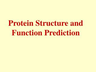 Protein Structure and Function Prediction