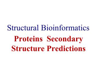 Proteins  Secondary Structure Predictions