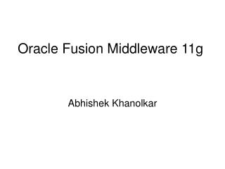 Oracle Fusion Middleware 11g