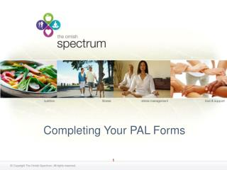 Completing Your PAL Forms