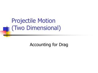 Projectile Motion (Two Dimensional)