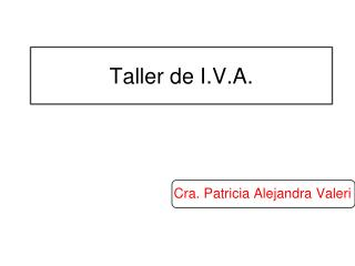 Taller de I.V.A.