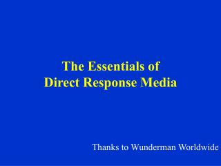The Essentials of  Direct Response Media