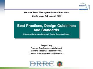 Best Practices, Design Guidelines and Standards A Demand Response Research Center Progress Report