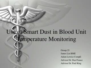 Use of Smart Dust in Blood Unit Temperature Monitoring