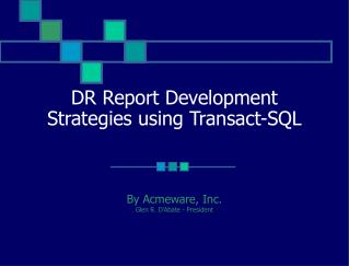 DR Report Development Strategies using Transact-SQL