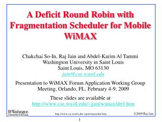 A Deficit Round Robin with Fragmentation Scheduler for Mobile WiMAX