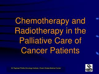 Chemotherapy and Radiotherapy in the Palliative Care of Cancer Patients
