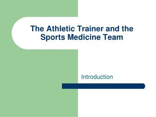 The Athletic Trainer and the Sports Medicine Team