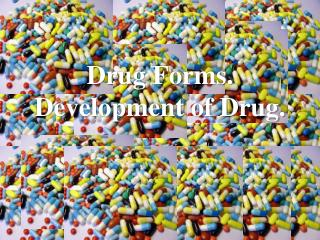 Drug Forms. Development of Drug.