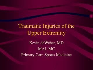 Traumatic Injuries of the  Upper Extremity