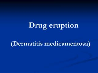 Drug eruption (Dermatitis medicamentosa)