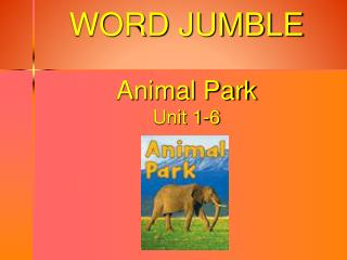 WORD JUMBLE Animal Park Unit 1-6