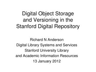 Digital Object Storage and Versioning in the Stanford Digital Repository