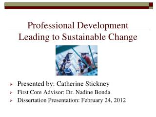Professional Development  Leading to Sustainable Change
