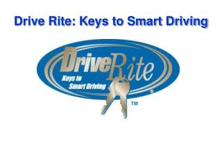 Drive Rite: Keys to Smart Driving