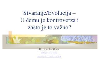 Stvaranje/Evolu cija  – U čemu je kontroverz a  i z ašto je to važno ?